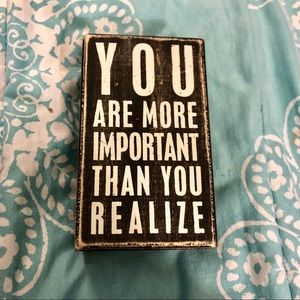 You Are More Important Than You Realize Sign